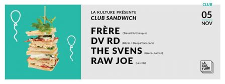 La_Kuture_Club_Sandwich_Frere_DVRD_The_Svens_Raw_Joe.jpg